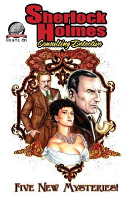 Sherlock Holmes: Consulting Detective Volume 6 - Black, Michael a, and Porter, Alan J, and Hatcher, Greg