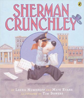 Sherman Crunchley - Numeroff, Laura Joffe, and Evans, Nate