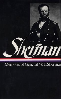 Sherman: Memoirs of General W. T. Sherman - Royster, Charles (Editor), and Sherman, William Tecumseh