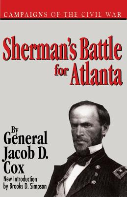 Sherman's Battle For Atlanta - Cox, Jacob D., and Simpson, Brooks D. (Introduction by)