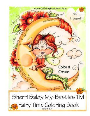 Sherri Baldy My-Besties Fairy Time Coloring Book - Baldy, Sherri Ann