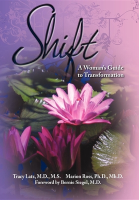 Shift: A Woman's Guide to Transformation - Latz, Tracy