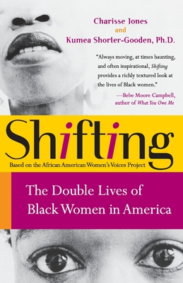 Shifting: The Double Lives of Black Women in America - Jones, Charisse, and Shorter-Gooden, Kumea