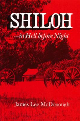 Shiloh in Hell Before Night - McDonough, James Lee