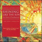 Shining Like the Sun: The Chants of Transfiguration