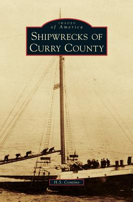 Shipwrecks of Curry County - Contino, H S