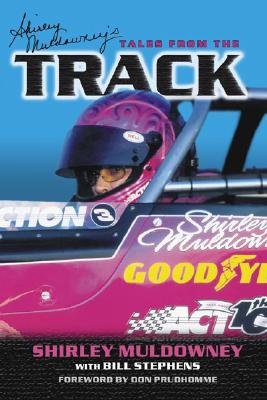 Shirley Muldowney's Tales from the Track - Muldowney, Shirley, and Stephens, Bill