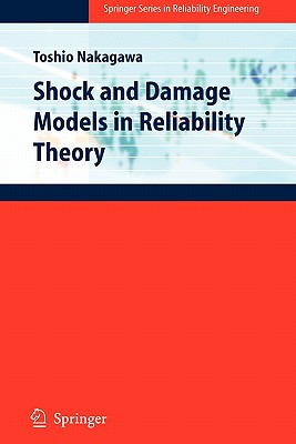 Shock and Damage Models in Reliability Theory - Nakagawa, Toshio