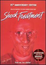Shock Treatment [25th Anniversary Edition]