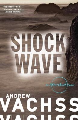 Shockwave: An Aftershock Novel - Vachss, Andrew