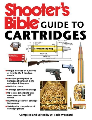 Shooter's Bible Guide to Cartridges - Woodard, W Todd (Editor)