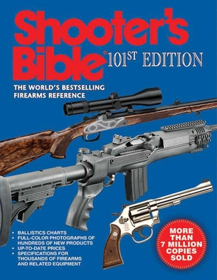 Shooter's Bible: The World's Bestselling Firearms Reference - Skyhorse Publishing (Creator), and Cassell, Jay (Foreword by), and Van Zwoll, Wayne (Introduction by)