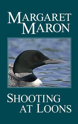 Shooting at Loons - Maron, Margaret