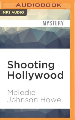 Shooting Hollywood: The Diana Poole Stories - Howe, Melodie, and Kaye, Randye (Read by)