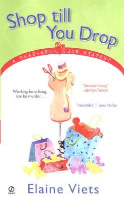 Shop Till You Drop: A Dead-End Job Mystery - Viets, Elaine