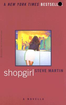 Shopgirl: A Novella - Martin, Steve