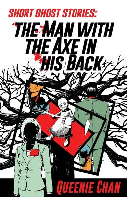 Short Ghost Stories: The Man with the Axe in His Back -