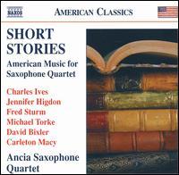 Short Stories: American Music for Saxophone Quartet - Ancia Saxophone Quartet; Dee Langley (accordion); Kurt Claussen (sax)