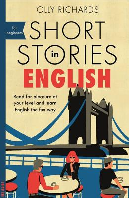 Short Stories in English for Beginners - Richards, Olly