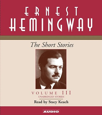 Short Stories Volume III - Hemingway, Ernest