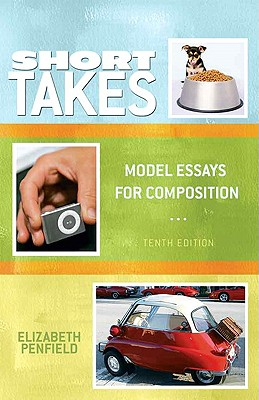 Short Takes: Model Essays for Composition - Penfield, Elizabeth