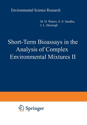 Short-Term Bioassays in the Analysis of Complex Environmental Mixtures II - Waters, Michael (Editor)