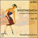 Shostakovich: Complete String Quartets, Vol. 3
