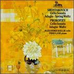 Shostakovich: Sonata, Op.40; Two Pieces for Cello and Piano; Prokofiev: Adagio; Waltz; Cello Sonata, Op.119