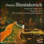 Shostakovich: Song of the Forests, Op. 81; Ten Poems, Op. 88; The Sun Shines Over the Motherland, Op. 90