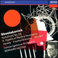 Shostakovich: Symphony No. 14; 6 Poems of Marina Tsvetaeva - Dietrich Fischer-Dieskau (bass); Julia Varady (soprano); Ortrun Wenkel (contralto); Royal Concertgebouw Orchestra; Bernard Haitink (conductor)