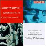 Shostakovich: Symphony No.15/Cello Concerto No.1