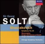 Shostakovich: Symphony No. 15; Mussorgsky: Songs and Dances of Death