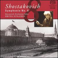 Shostakovich: Symphony No. 8  - Gürzenich Orchestra of Cologne; Dmitri Kitayenko (conductor)
