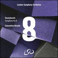 Shostakovich: Symphony No. 8 - London Symphony Orchestra; Gianandrea Noseda (conductor)