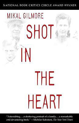 Shot in the Heart - Gilmore, Mikal