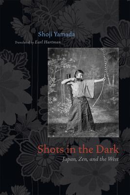 Shots in the Dark: Japan, Zen, and the West - Yamada, Shoji