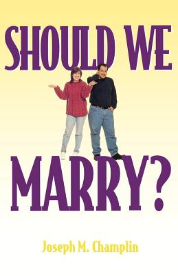 Should We Marry? - Champlin, Joseph M, Monsignor