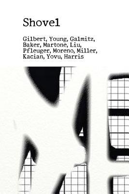 Shovel: An Anthology of Poetry - Gilbert, Richard, PhD, and Galmitz, Jack