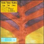 Show Your Bones [Bonus Track] - Yeah Yeah Yeahs