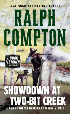 Showdown at Two-Bit Creek - West, Joseph A, and Compton, Ralph