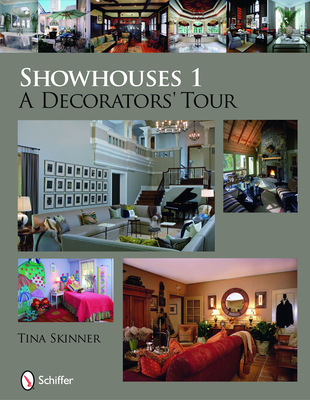 Showhouses 1: A Decorators' Tour - Skinner, Tina