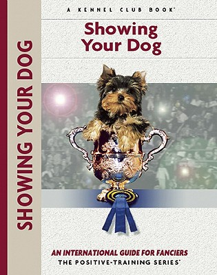 Showing Your Dog - Cunliffe, Juliette, and Hearn, Ann, and Pollett, Robert, Dr.