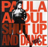 Shut Up and Dance: Dance Mixes - Paula Abdul