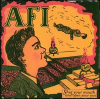 Shut Your Mouth & Open Your Eyes - AFI