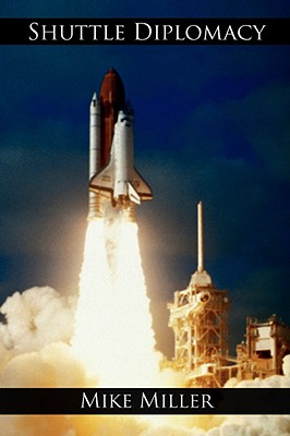 Shuttle Diplomacy - Miller, Mike