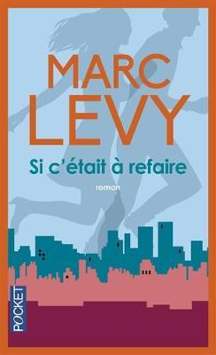 SI C'Etait a Refaire - Levy, Marc
