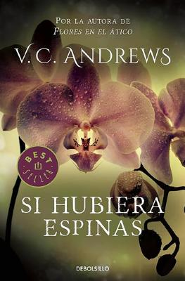Si Hubiera Espinas / If There Be Thorns - Andrews, Virginia C