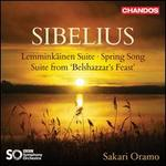 Sibelius: Lemminkäinen Suite; Spring Song; Suite from Belshazzar's Feast