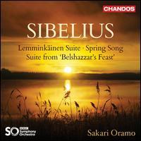 Sibelius: Lemminkäinen Suite; Spring Song; Suite from Belshazzar's Feast - BBC Symphony Orchestra; Sakari Oramo (conductor)