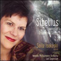 Sibelius: Luonnotar Orchestral Songs - Soile Isokoski (soprano); Helsinki Philharmonic Orchestra; Leif Segerstam (conductor)